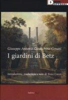 I giardini di Betz. Ediz. critica - Cerutti Giuseppe Antonio Gioacchino