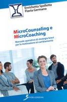 Microcounseling e microcoaching. Manuale operativo di strategie brevi per la motivazione al cambiamento - Spalletta Enrichetta, Germano Flavia