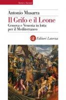 Il Grifo e il Leone - Antonio Musarra