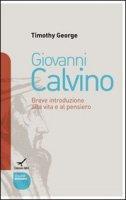 Giovanni Calvino - Timothy George