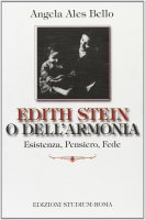 Edith Stein o dell'armonia - Angela Ales Bello