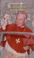 Non la neutralità ma la profezia. Omelia del 1° gennaio 1968. Prima giornata mondiale della Pace - Giacomo Lercaro