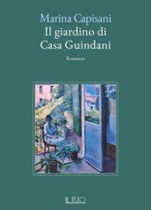 Copertina di 'Il giardino di casa Guindani'