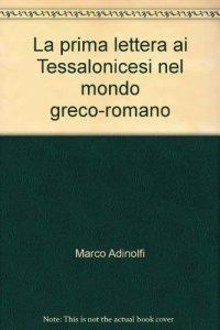 Copertina di 'La prima lettera ai Tessalonicesi nel mondo greco-romano'