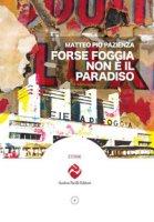 Forse Foggia non è il paradiso - Pazienza Matteo Pio