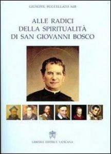 Copertina di 'Alle radici della spiritualità di san Giovanni Bosco'