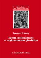 Teoria istituzionale e ragionamento giuridico - Di Carlo Leonardo