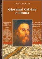 Giovanni Calvino e l'Italia - Felici Lucia