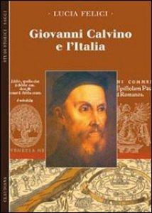 Copertina di 'Giovanni Calvino e l'Italia'