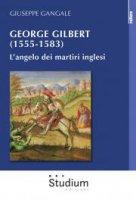 George Gilbert (1555-1583) - Giuseppe Gangale
