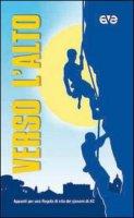 Verso l'alto. Appunti per una regola di vita dei giovani di AC - Azione Cattolica Italiana