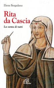 Copertina di 'Rita da Cascia. La santa di tutti'