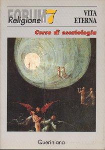 Copertina di 'Vita eterna. Corso di escatologia'