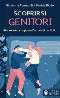 Scoprirsi genitori - Davide Biollo, Giovanna Fumagalli