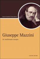 Giuseppe Mazzini - Laura Fournier Finocchiaro