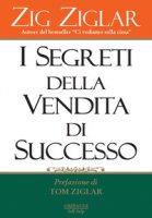 I segreti della vendita di successo - Ziglar Zig