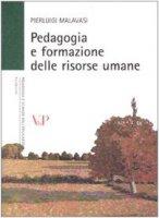 Pedagogia e formazione delle risorse umane - Malavasi Pierluigi