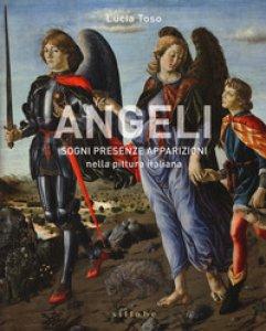 Copertina di 'Angeli. Sogni presenze apparizioni nella pittura italiana. Ediz. illustrata'