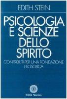 Psicologia e scienze dello Spirito. Contributi per una fondazione filosofica - Stein Edith