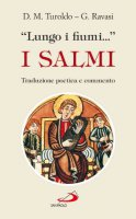 «Lungo i fiumi...». I salmi - Turoldo David M., Ravasi Gianfranco