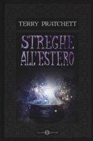 Streghe all'estero - Pratchett Terry
