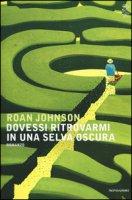 Dovessi ritrovarmi in una selva oscura - Johnson Roan