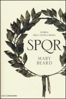 SPQR. Storia dell'antica Roma - Beard Mary