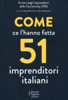 Come ce l'hanno fatta 51 imprenditori italiani - Brusemini Alessio, Gasparotto Mirco