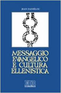 Copertina di 'Messaggio evangelico e cultura ellenistica'