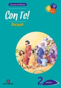 Copertina di 'Con Te! Discepoli. Itinerario di iniziazione cristiana 2 - Guida'
