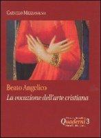 Beato Angelico: la vocazione dell'arte cristiana - Mezzasalma Carmelo