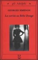 La verità su Bébé Donge - Simenon Georges