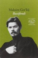 Bassifondi - Gorkij Maksim