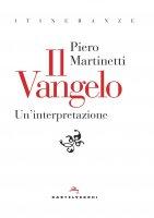 Il Vangelo. Un'interpretazione - Piero Martinetti