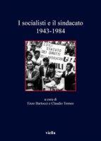 I socialisti e il sindacato (1943-1984)