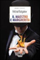 Il Maestro e Margherita. Ediz. integrale. Con Segnalibro - Bulgakov Michail