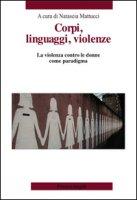 Corpi, linguaggi, violenze. La violenza contro le donne come paradigma