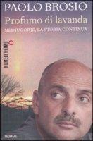 Profumo di lavanda - Medjugorje, la storia continuaPaolo Brosio