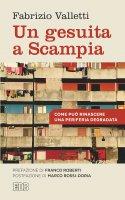 Un Gesuita a Scampia - Fabrizio Valletti