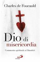 Dio di misericordia - Charles De Foucauld