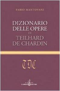 Copertina di 'Dizionario delle opere di Teilhard de Chardin'