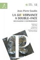 La gouvernance a double-face. Declinazioni e contraddizioni - Gaudin Jean-Pierre