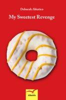 My sweetest revenge - Abiatico Deborah