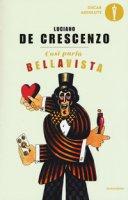 Così parlò Bellavista. Napoli, amore e libertà - De Crescenzo Luciano