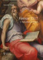 Firenze 1517. L'apocalisse e i pittori - Natali Antonio