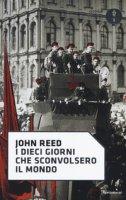 I dieci giorni che sconvolsero il mondo - Reed John