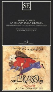 Copertina di 'La scienza della bilancia e le corrispondenze fra i mondi nella gnosi islamica'