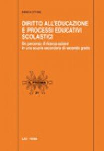 Copertina di 'Diritto all'educazione e processi educativi scolastici'