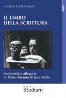 Il limbo della scrittura - Angelo R. Dicuonzo