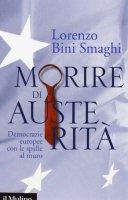Morire di austerità - Lorenzo Bini Smaghi